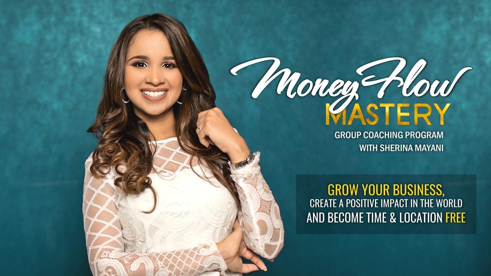 Money Flow Mastery with Sherina Mayani – Group Coaching Program